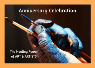 Anniversary Celebration for The Healing Power of ART & ARTISTS